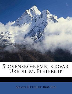 Slovensko-Nemki Slovar. Uredil M. Pleternik 9781149859056