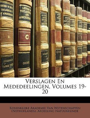 Verslagen En Mededeelingen, Volumes 19-20 9781149979136