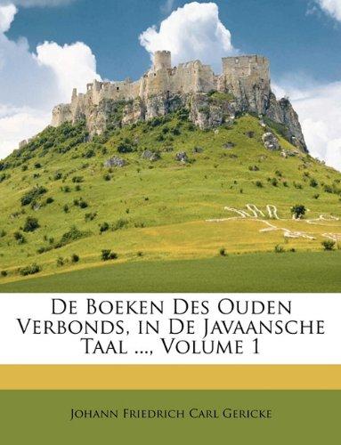 de Boeken Des Ouden Verbonds, in de Javaansche Taal ..., Volume 1 9781149982808