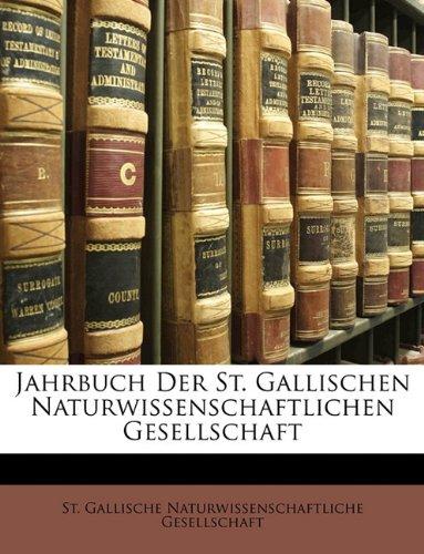 Jahrbuch Der St. Gallischen Naturwissenschaftlichen Gesellschaft 9781149985328