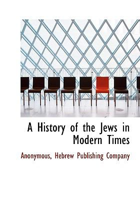 A History of the Jews in Modern Times 9781140454267