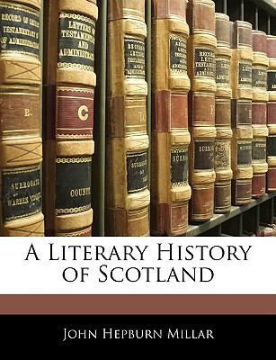 A Literary History of Scotland 9781143417016