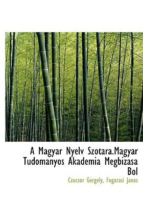 A Magyar Nyelv Sz T Ra.Magyar Tudom Nyos Akad MIA Megbiz S Bol 9781140353256