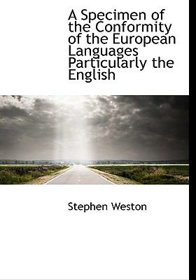 A Specimen of the Conformity of the European Languages Particularly the English 9781140472209