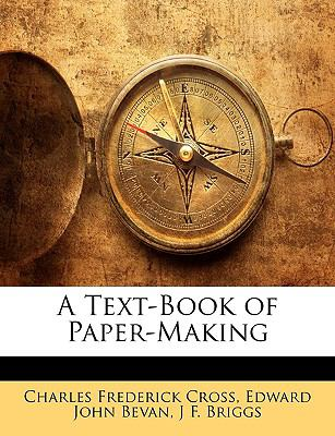 A Text-Book of Paper-Making 9781143385070