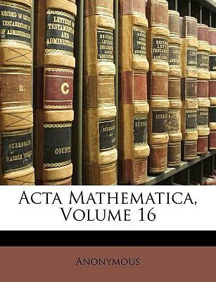 ACTA Mathematica, Volume 16 9781147357011