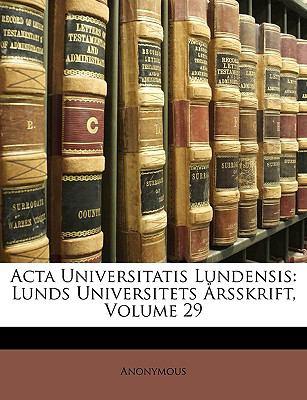ACTA Universitatis Lundensis: Lunds Universitets Rsskrift, Volume 29 9781148866062
