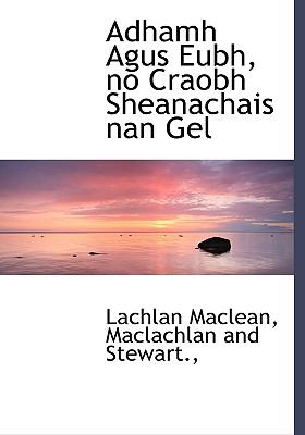 Adhamh Agus Eubh, No Craobh Sheanachais Nan Gel 9781140382973