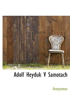 Adolf Heyduk V Samotach 9781140002437