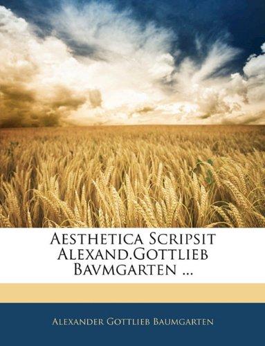 Aesthetica Scripsit Alexand.Gottlieb Bavmgarten ...