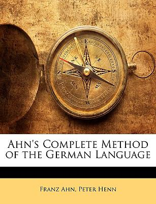Ahn's Complete Method of the German Language 9781143374562