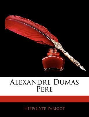 Alexandre Dumas Pere 9781143244643