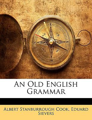 An Old English Grammar 9781145485174