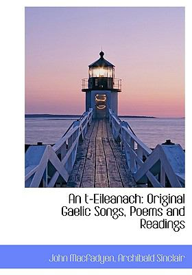 An T-Eileanach: Original Gaelic Songs, Poems and Readings 9781140468929