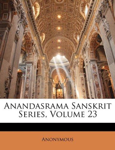 Anandasrama Sanskrit Series, Volume 23 9781147344349