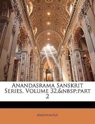 Anandasrama Sanskrit Series, Volume 32, Part 2 9781144179005