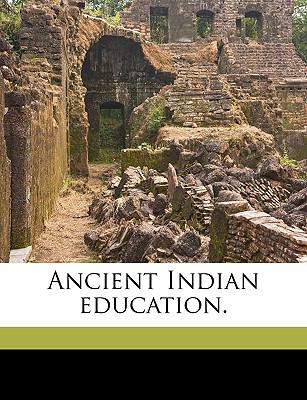 Ancient Indian Education. 9781149279625