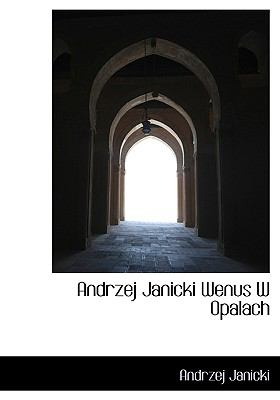 Andrzej Janicki Wenus W Opalach 9781140076834