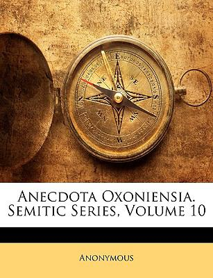 Anecdota Oxoniensia. Semitic Series, Volume 10