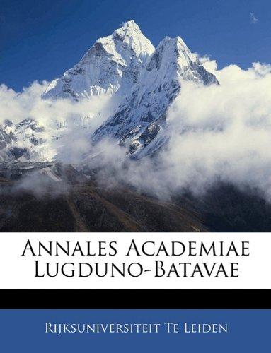 Annales Academiae Lugduno-Batavae 9781142947644