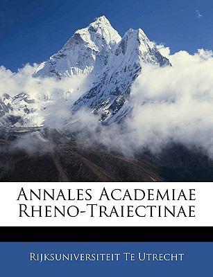Annales Academiae Rheno-Traiectinae 9781143898211