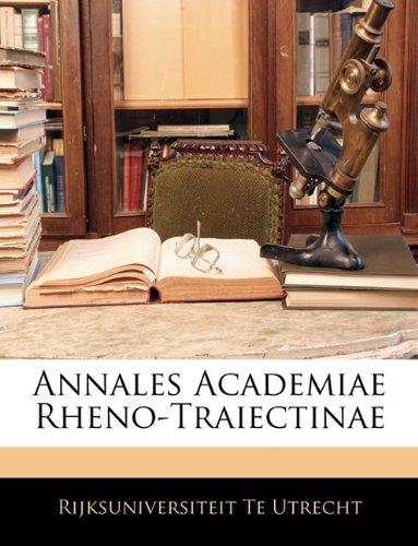Annales Academiae Rheno-Traiectinae 9781143917158