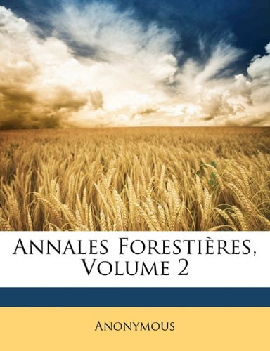 Annales Foresti Res, Volume 2 9781145619074