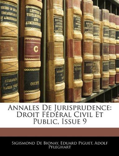 Annales de Jurisprudence: Droit Fdral Civil Et Public, Issue 9 9781141879175