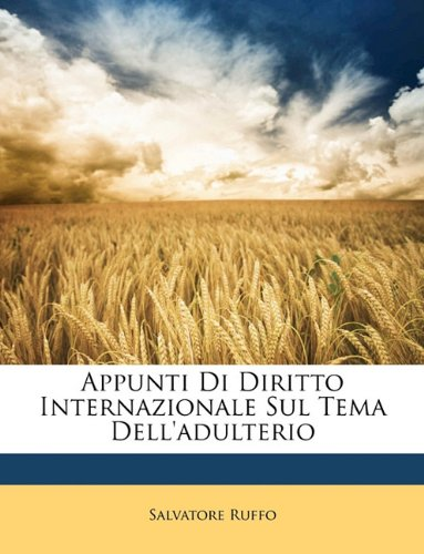 Appunti Di Diritto Internazionale Sul Tema Dell'adulterio 9781149705506