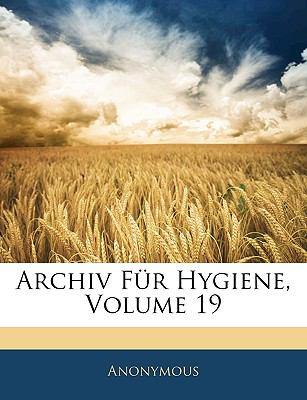 Archiv Fur Hygiene, Volume 19 9781143298103