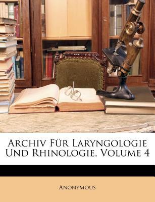 Archiv Fr Laryngologie Und Rhinologie, Volume 4 9781147888478