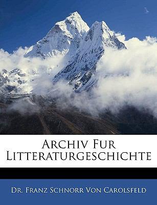 Archiv Fur Litteraturgeschichte 9781143303029