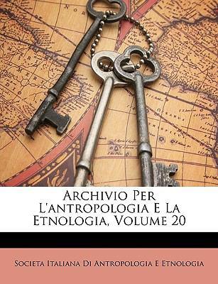 Archivio Per L'Antropologia E La Etnologia, Volume 20 9781148601458