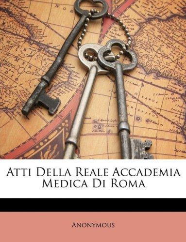 Atti Della Reale Accademia Medica Di Roma 9781148158624