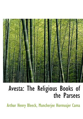 Avesta: The Religious Books of the Parsees 9781140495994