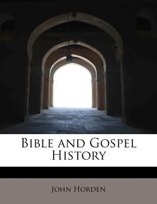 Bible and Gospel History 9781140023210