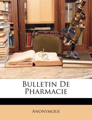 Bulletin de Pharmacie 9781145588394