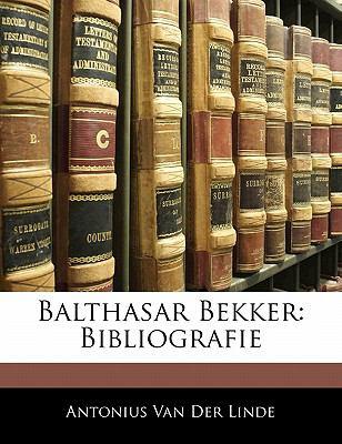 Balthasar Bekker: Bibliografie 9781141206773