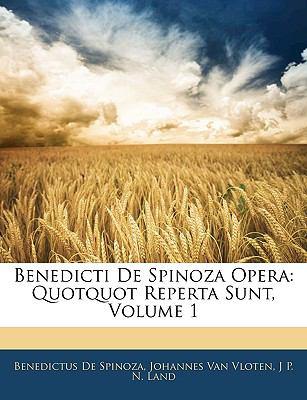 Benedicti de Spinoza Opera: Quotquot Reperta Sunt, Volume 1 9781143928864