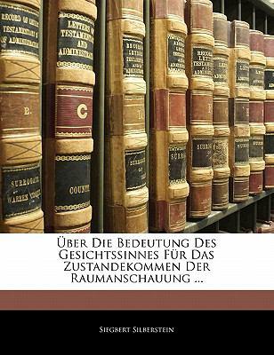 Uber Die Bedeutung Des Gesichtssinnes Fur Das Zustandekommen Der Raumanschauung ... 9781141121564