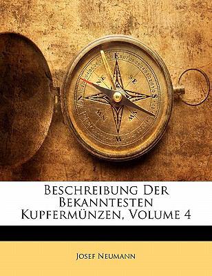 Beschreibung Der Bekanntesten Kupferm Nzen, Volume 4 9781142388553
