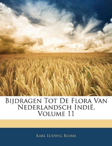 Bijdragen Tot de Flora Van Nederlandsch Indi, Volume 11 9781144085467