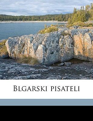 Blgarski Pisateli 9781149300213
