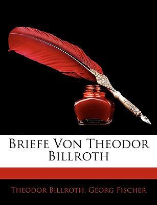 Briefe Von Theodor Billroth 9781143912726