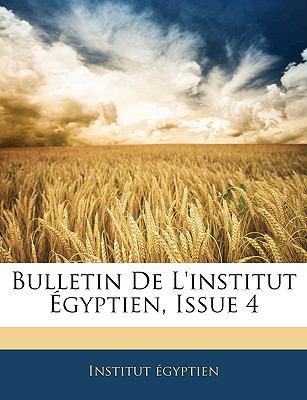 Bulletin de L'Institut Egyptien, Issue 4