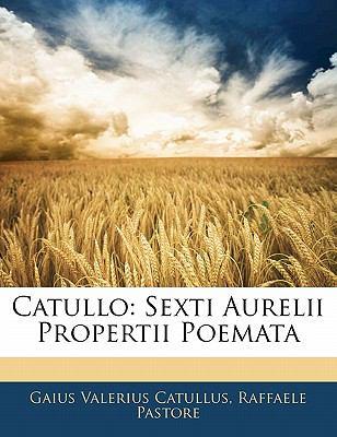 Catullo: Sexti Aurelii Propertii Poemata 9781142775100