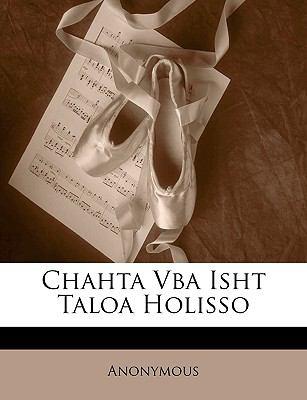 Chahta VBA Isht Taloa Holisso 9781143104978