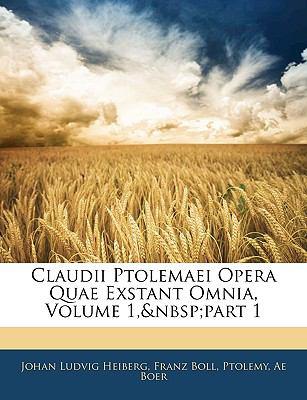 Claudii Ptolemaei Opera Quae Exstant Omnia, Volume 1, Part 1 9781143378799