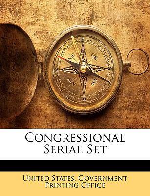 Congressional Serial Set 9781149234099