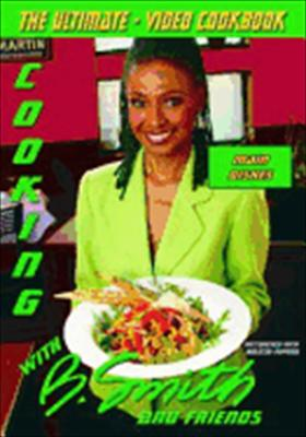 Cooking with B. Smith & Friends: Main Dishes